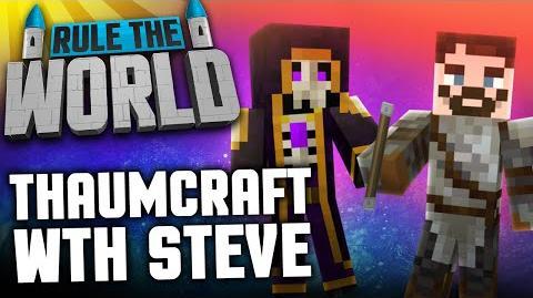 Minecraft Rule The World 66 - Thaumcraft with Steve