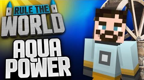 Minecraft Rule The World 13 - Aqua Power!