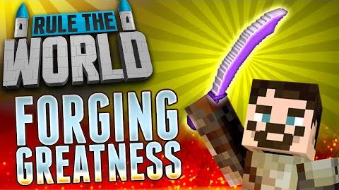 Minecraft Rule The World 16 - Forging Greatness