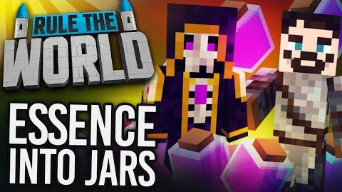Minecraft Rule The World 71 - Essence Into Jars
