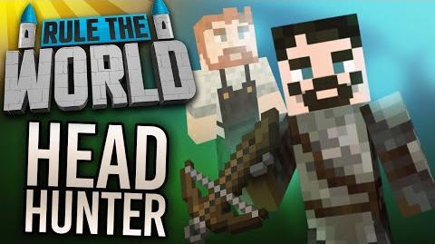 Minecraft Rule The World 44 - The Headhunter