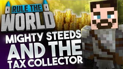 Minecraft Rule The World 18 - Mighty Steeds and The Tax Collector!