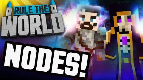 Minecraft Rule The World 68 - Nodes With Steve