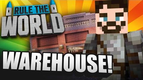 Minecraft Rule The World 8 - Warehouse!