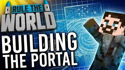 Minecraft Rule The World 36 - Building the Portal