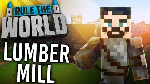 Minecraft Rule The World 75 - Building the Lumber Mill!
