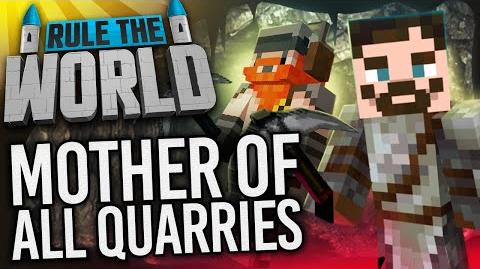 Minecraft Rule The World 26 - Mother Of All Quarries!