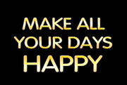 Make All Your Days Happy Title Card.png