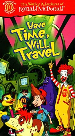 The Wacky Adventures of Ronald McDonald: Have Time, Will Travel (2001 VHS)