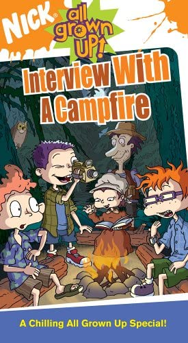 All Grown Up!: Interview with a Campfire (2005 VHS)