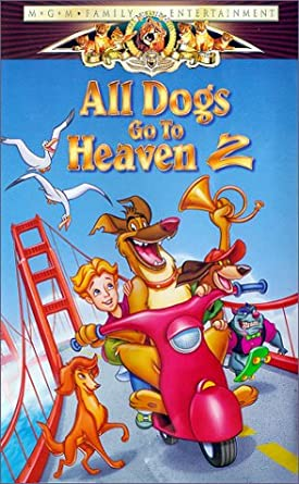 All Dogs Go to Heaven 2 (1996-2000 VHS)
