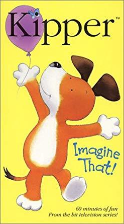 Kipper: Imagine That (2002-2003 VHS)