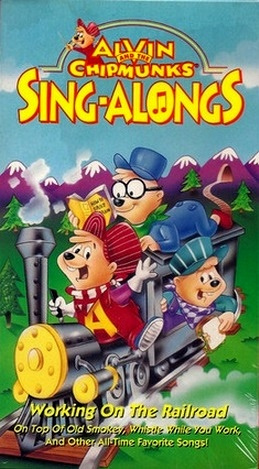 Alvin and the Chipmunks Sing Along Songs: Workin' on the Railroad (1994 VHS)