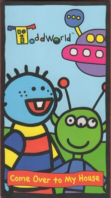 ToddWorld Come Over To My House August 23 2005 VHS.jpg