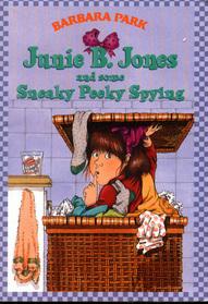 Junie B. Jones and some Sneaky Peaky Spying