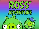Ross' adventure