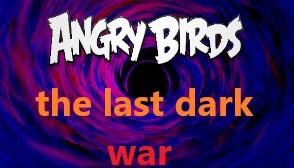 Angry Birds: The Last Dark War