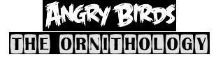 Angry Birds: The Ornithology