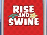 Rise and Swine