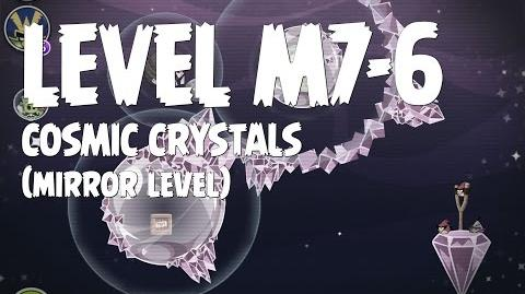Cosmic Crystals 7-6 (Angry Birds Space)/Mirror Worlds Version