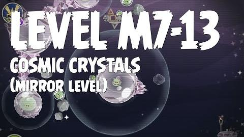 Cosmic Crystals 7-13 (Angry Birds Space)/Mirror Worlds Version