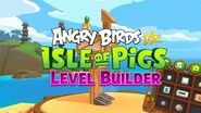 Angry Birds VR- Isle of Pigs - Level Builder Launch Trailer