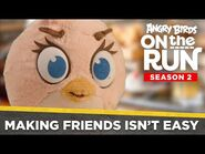Angry Birds on the Run S2 - Making Friends Isn't Easy - Ep8