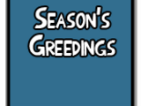 Season's Greedings
