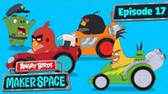 Angry Birds MakerSpace Race to the finish! - S1 Ep17