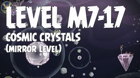 Cosmic Crystals 7-17 (Angry Birds Space)/Mirror Worlds Version