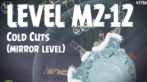 Cold Cuts 2-12 (Angry Birds Space)/Mirror Worlds Version
