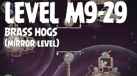 Brass Hogs 9-29 (Angry Birds Space)/Mirror Worlds Version