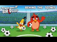 Angry Birds - BirLd Cup - Behind The Scenes