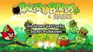 Angry Birds Go Green Get Lucky Theme (Original)