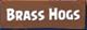 Brass Hogs
