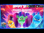 Angry Birds X Imagine Dragons Music Video - Trailer - Mobile Games