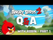Angry Birds 2 - Q&A with Robin - Part 1