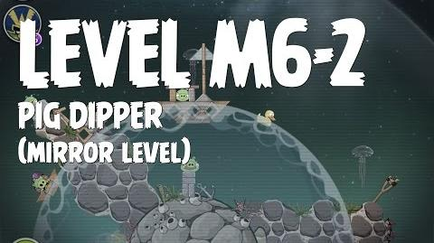 Pig Dipper 6-2 (Angry Birds Space)/Mirror Worlds Version