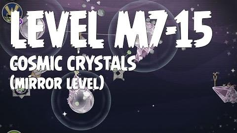 Cosmic Crystals 7-15 (Angry Birds Space)/Mirror Worlds Version