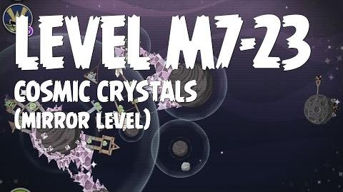 Cosmic Crystals 7-23 (Angry Birds Space)/Mirror Worlds Version