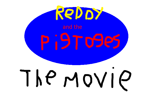 Reddy and the pigtoges : the movie