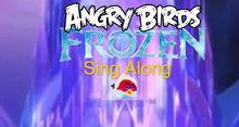 Angry birds frozen sing along.jpg