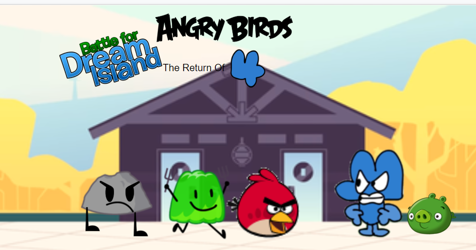 Angry Birds BFDI: The Return Of Four