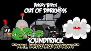 """Angry Birds Out of Darkness Music - """"Wait Where are we now?!"""""""