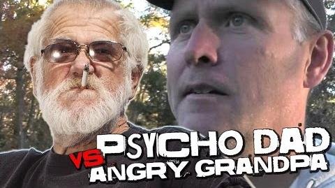 ANGRY GRANDPA VS PSYCHO DAD?!?!