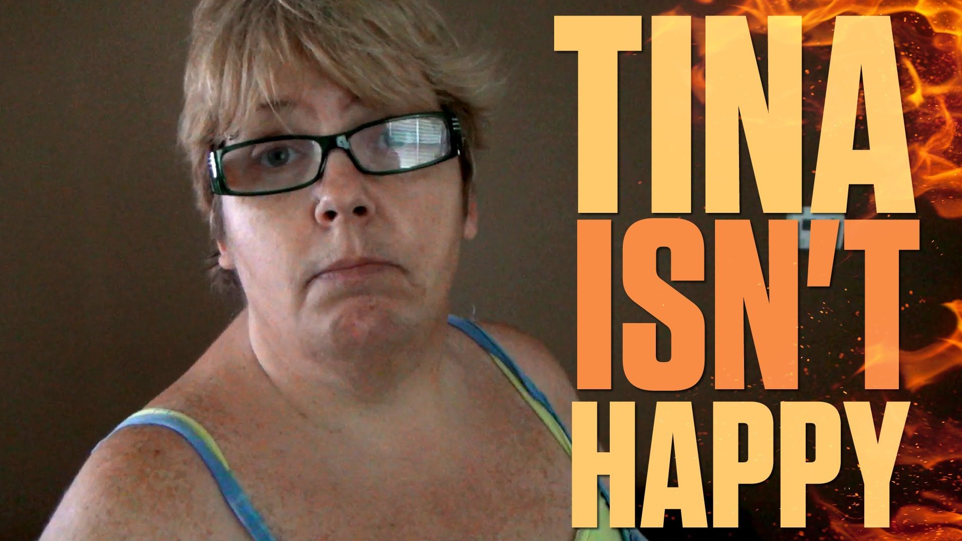 TINA ISN'T HAPPY!