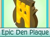 Epic Den Plaque