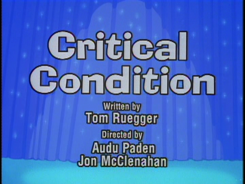 Episode 36: Critical Condition/The Three Muska-Warners