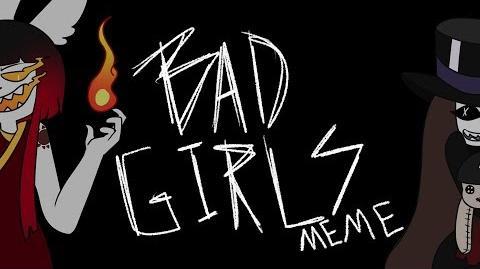 BAD GIRLS - (MEME + sponsor)