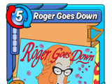 Roger Goes Down